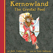 Jack Trelawny and Tom Solomon Audiobook: The Crystal Pool (Kernowland in ErthWurld 1)
